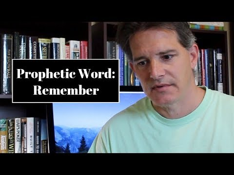 Prophetic Word: Remember