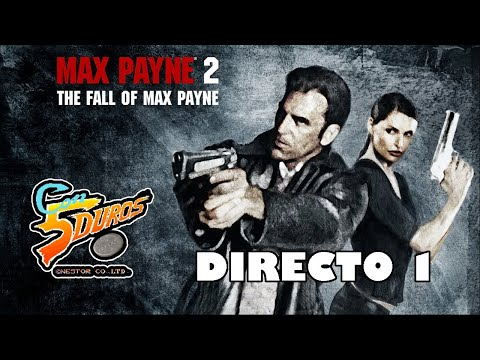 DIRECTO: MAX PAYNE 2: THE FALL OF MAX PAYNE (PC) (1 de ?)