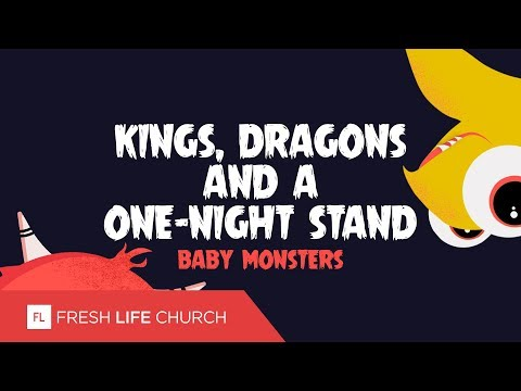 Kings, Dragons, and a One-Night Stand :: Baby Monsters (Pt. 3)  Pastor Levi Lusko