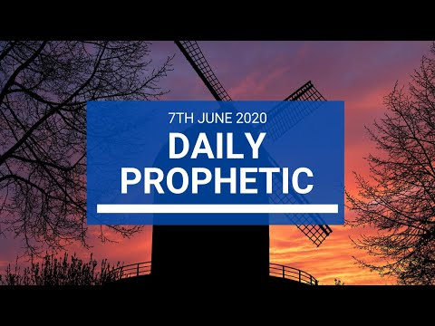 Daily Prophetic 6 June 2020 7 of 7