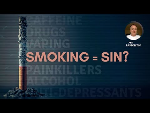 Is Smoking A Sin? - Ask Pastor Tim
