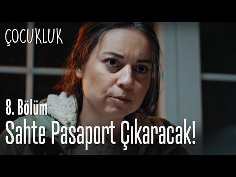 Sahte pasaport çıkartacak - Çocukluk 8. Bölüm