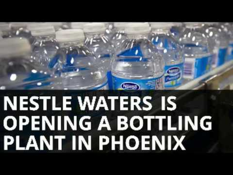After Defeat In Oregon, Nestle Waters Is Opening A Bottling Plant In Phoenix