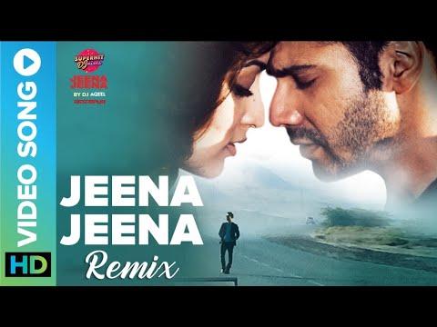 Jeena Jeena Remix by DJ Aqeel - Atif Aslam - Badlapur - Varun Dhawan