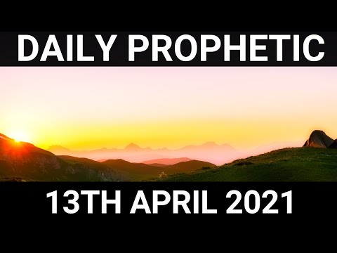 Daily Prophetic 13 April 2021 4 of 7