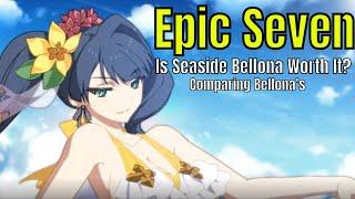 Epic Seven: Is Seaside Bellona Worth it?/Comparing Bellona&Seaside Bellona