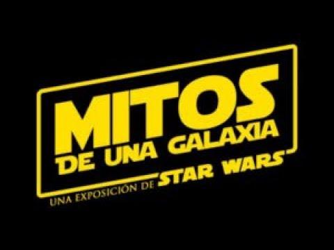 EXPOSICION STAR WARS MITOS DE UNA GALAXIA