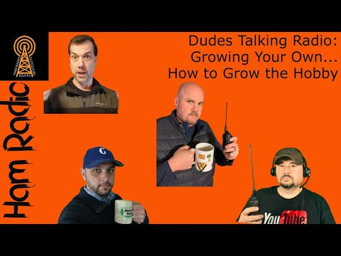 Dudes Talking Ham Radio: How to Grow the Hobby