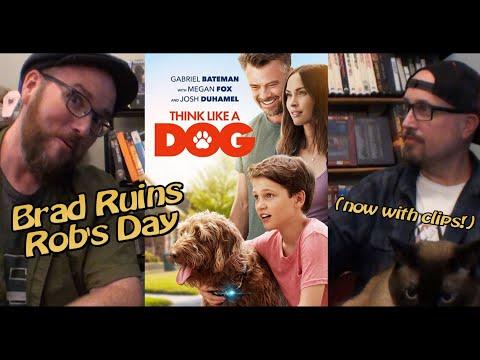 Think Like a Dog  - Brad Ruins Rob's Day