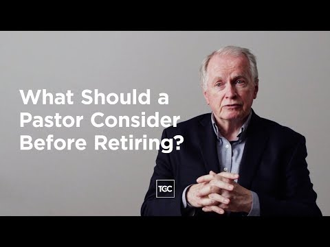 What Should a Pastor Consider Before Retiring?