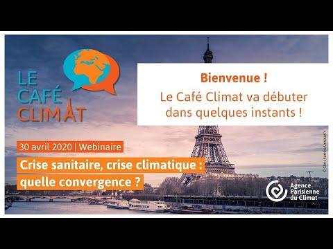 Café Climat : crise climatique, crise sanitaire, quelle convergence ?