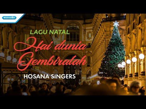 Hosana Singers - Hai Dunia Gembiralah