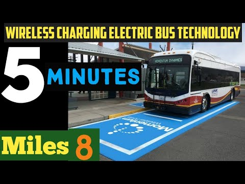 Wireless Charging Electric Bus Technology - 5 Minute 8 Miles