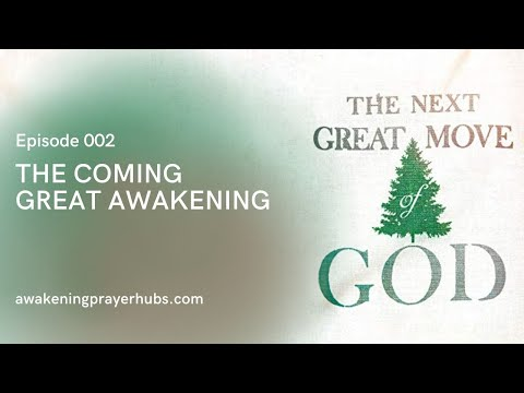 The Coming Great Awakening   The Next Great Move of God, Episode 002