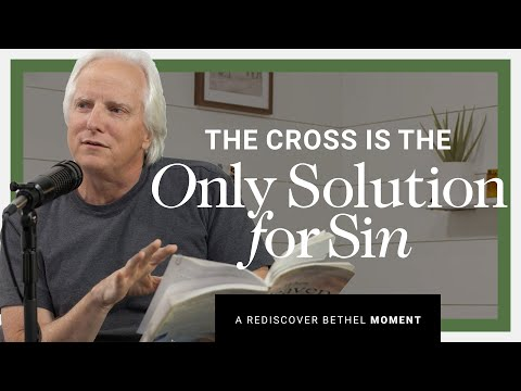The Cross is the Only Solution for Sin  Rediscover Bethel