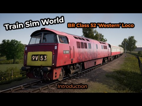 Train Sim World -- Class 52 'Western' - Introduction