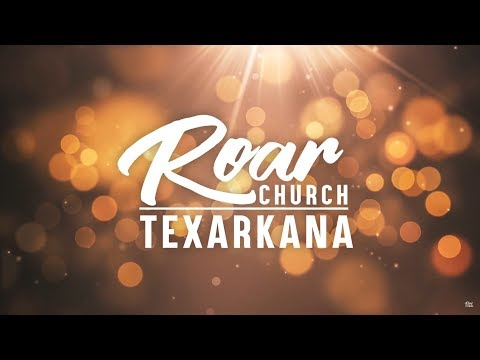 Roar Church Texarkana  orpahn spirit must go  8-4-2019