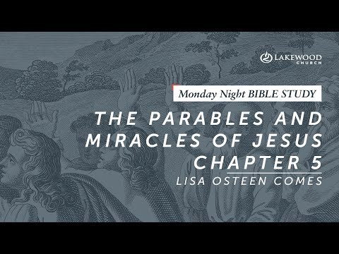 Lisa Osteen Comes - The Parables and Miracles of Jesus, Chapter 5 (2019)