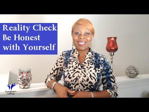 Reality Check...Be Honest with Yourself