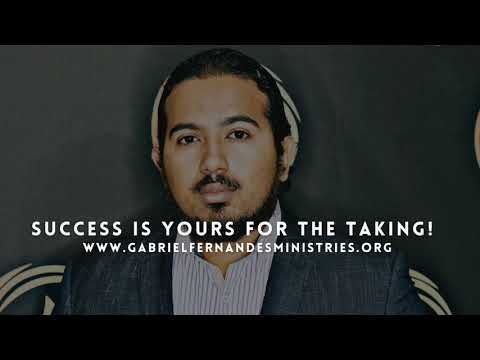TAKE YOUR SUCCESS BY FORCE, DECLARATIONS OVER YOU FOR SUCCESS BY EVANGELIST GABRIEL FERNANDES