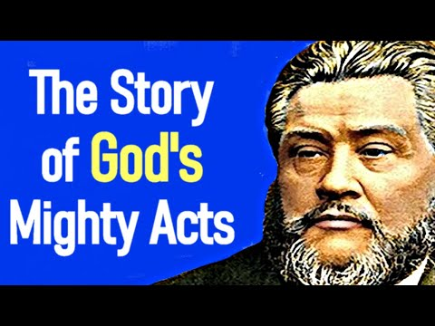 The Story of God's Mighty Acts - Charles Spurgeon Sermon