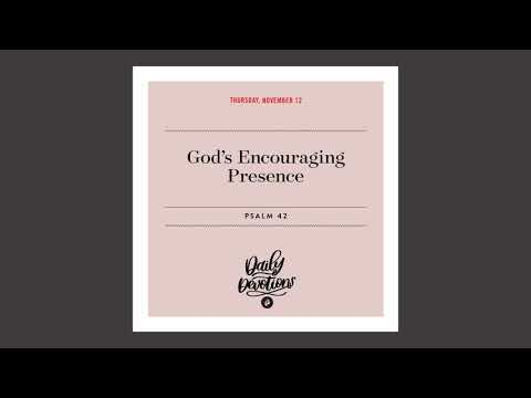Gods Encouraging Presence  Daily Devotional
