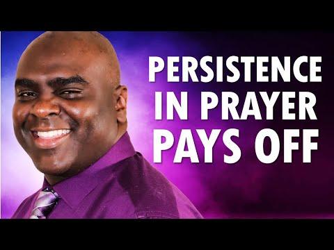 PERSISTENCE in Prayer PAYS Off - Morning Prayer