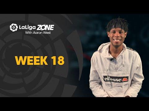 LaLiga Zone with Aaron West: Week 18