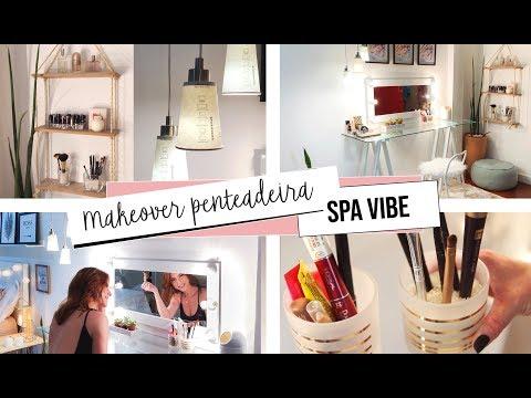 DIY :: Penteadeira Decor/Organize Dicas ❤️ Spa Vibe!
