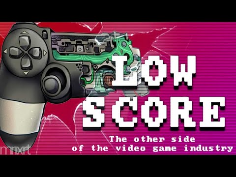 Low Score . The Other Side of the Video Game Industry