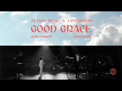 Good Grace - Dante Bowe   Bethel Music x UPPERROOM
