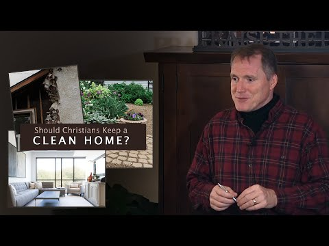 Should Christians Keep a Clean Home? - Ask Pastor Tim