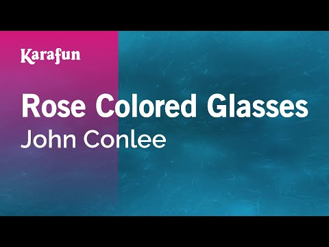 Karaoke Rose Colored Glasses - John Conlee * - UCbqcG1rdt9LMwOJN4PyGTKg