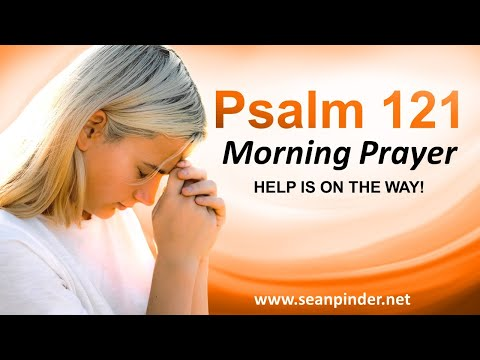 HELP is on the WAY - PSALM 121 - Morning Prayer