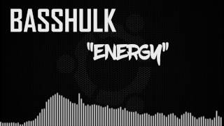 BASSHULK-ENERGY - basshulk , EDM