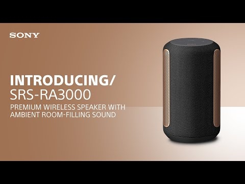 Introducing the Sony SRS-RA3000 Premium Wireless Speaker