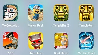 Troll Quest Meme,Minion Rush,Temple Run 2,SZ 3,Tom Hero,Gold Miner,Cut The Food