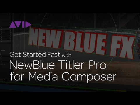 Get Started Fast with NewBlue Titler Pro for Media Composer | Episode 3