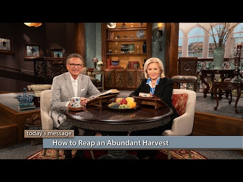 How to Reap an Abundant Harvest