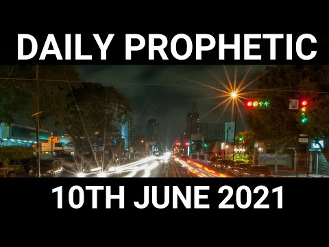 Daily Prophetic 10 June 2021 7 of 7