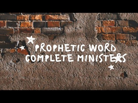 Prophetic Word - Complete Ministers