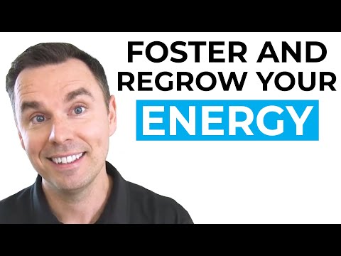 Foster and Regrow Your Energy