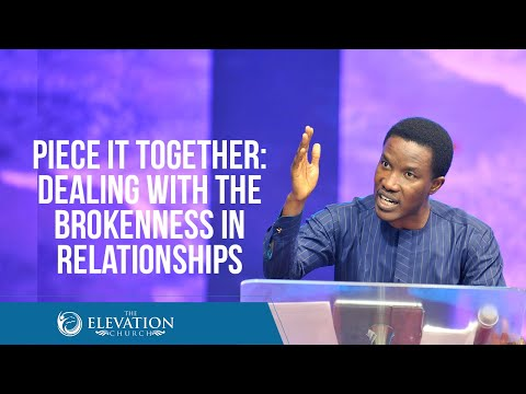 Piece it Together: Dealing with Brokenness  Pastor Godman Akinlabi