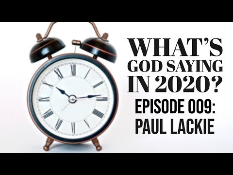 What's God Saying in 2020? Episode 009