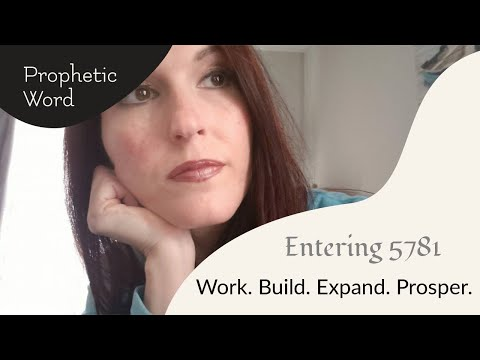 Prophetic Word for Entering 5781: Work. Build. Expand. Prosper.