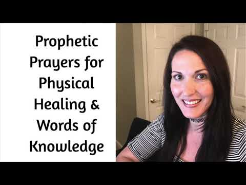 Prophetic Prayers for Physical Healing & Words of Knowledge