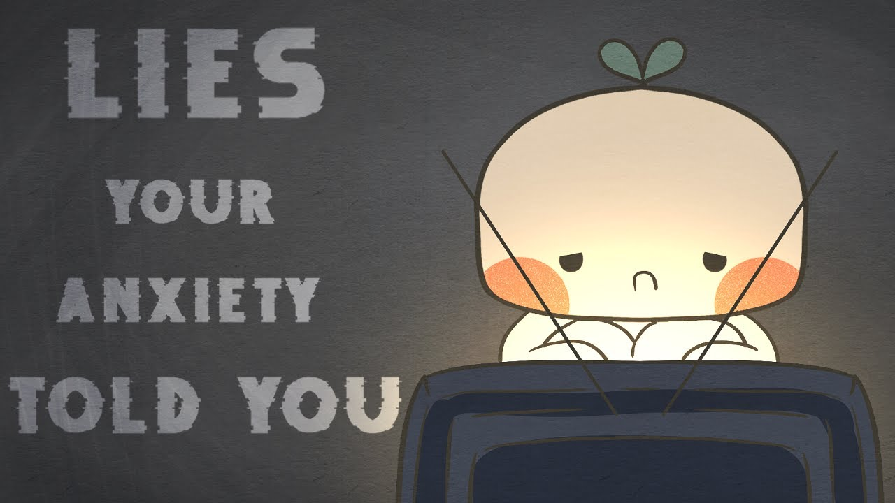 6 Lies Your Anxiety Constantly Tells You