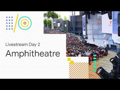 Livestream Day 2: Amphitheatre (Google I/O '18) - UC_x5XG1OV2P6uZZ5FSM9Ttw