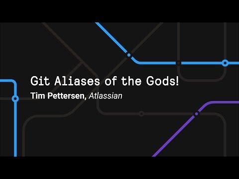 Git Aliases of the Gods!  - Git Merge 2017