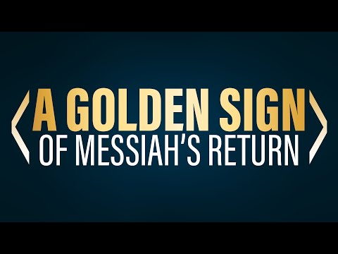 This is a Golden Sign Pointing to Messiah's Return